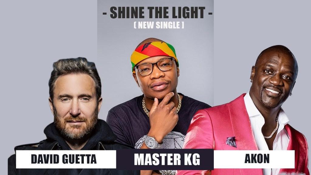 Master KG – Shine Your Light ft. David Guetta Akon