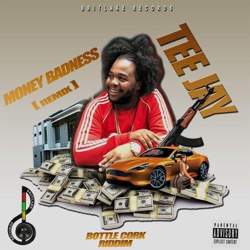 Teejay – Money Badness Remix
