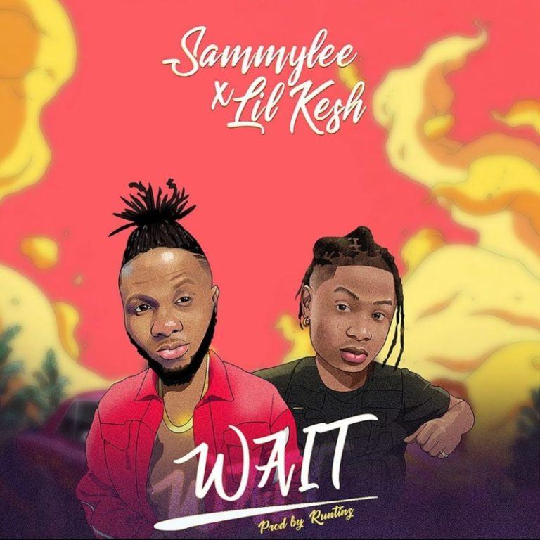 SammyLee ft. Lil Kesh – Wait