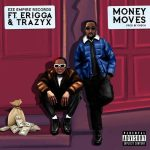 Eze Empire Records ft. Erigga Trazyx – Money Moves