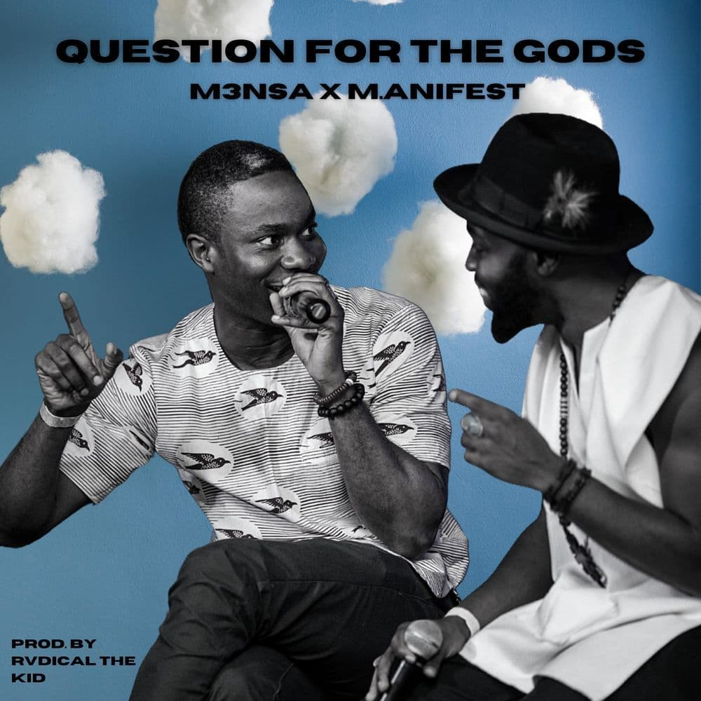 M3nsa Question For The Gods ft M.anifest