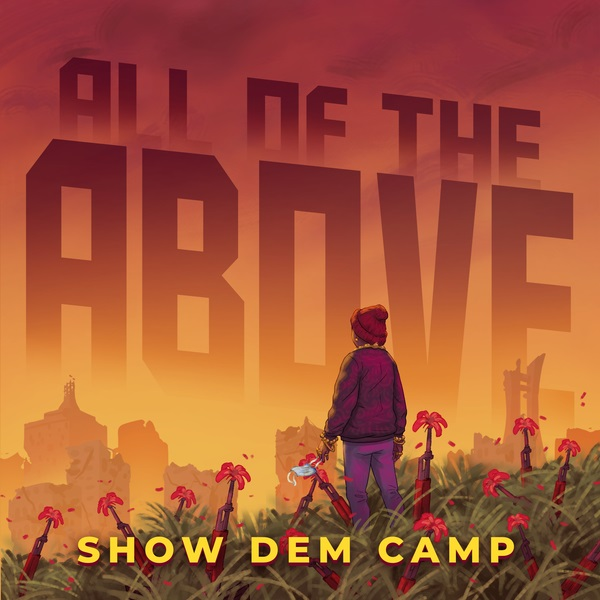 Show Dem Camp All The Above 1