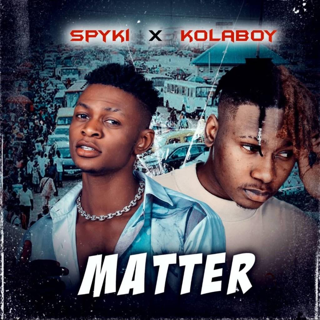 Spyki Ft. Kolaboy – Matter Remix