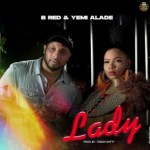 B red ft Yemi Alade Lady