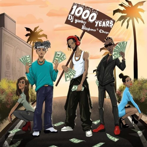 DJ YanKee ft Blaqbonez Cheque 1000 YEAR 1