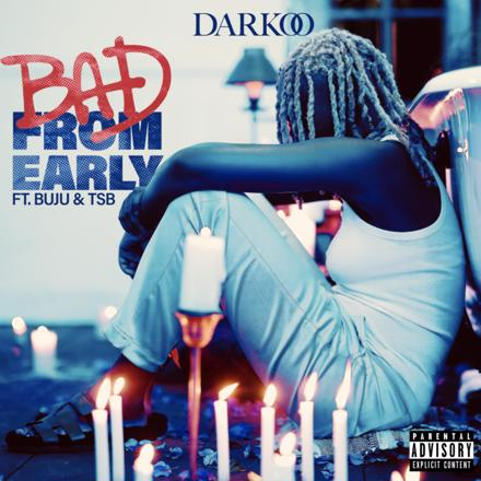 Darkoo Bad From Early