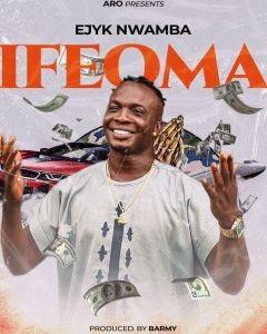 Ejyk Nwamba – Ifeoma Mp3 Download