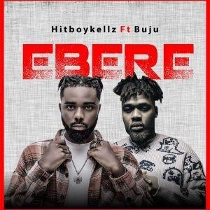 Hitboy Kellz Ft. Buju – Ebere Mp3 Download