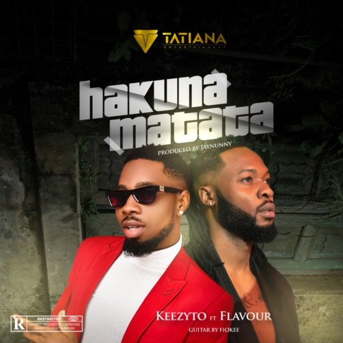 Keezyto – Hakuna Matata ft. Flavour