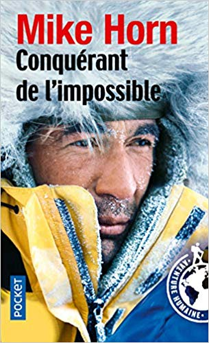 Conquérant de l'impossible - Mike Horn