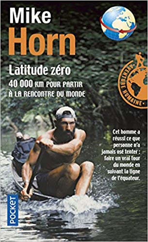 Latitude Zéro - Mike Horn