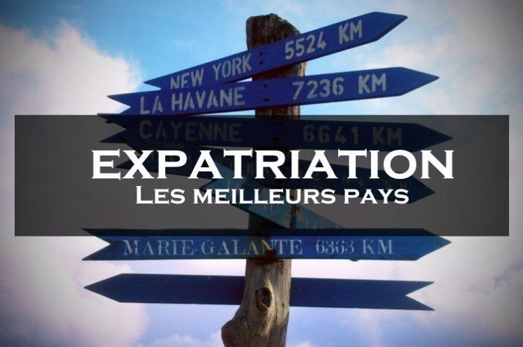 expatriation meilleurs pays