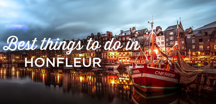 visit honfleur top 15 things to do and see