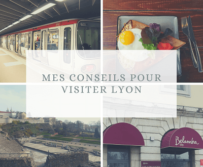 Hébergement, restaurants et transports à Lyon : mes conseils pour visiter Lyon.