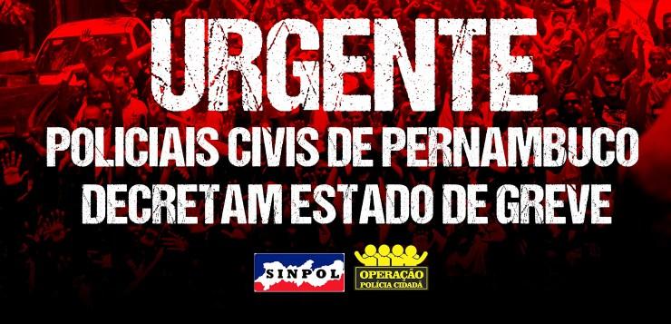 Em Pernambuco, Policiais civis decretam estado de greve e paralisação para o próximo dia 13