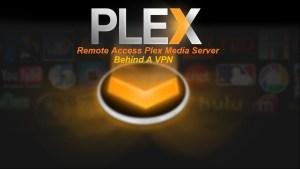 plex Behind A VPN