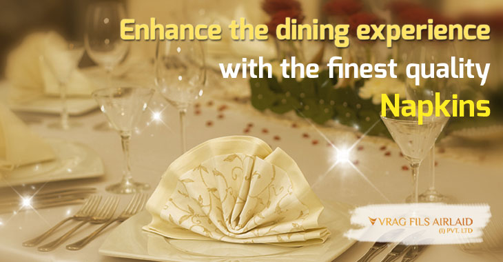 Enhance the dining experience with the finest quality napkins