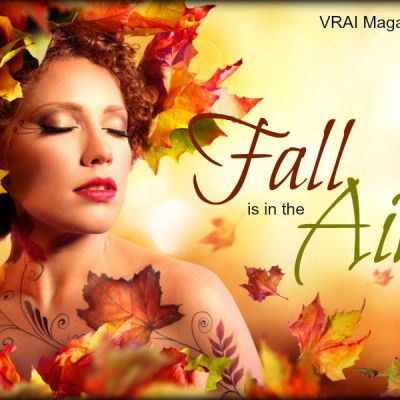 Fall is in the Air -- VRAI Magazine