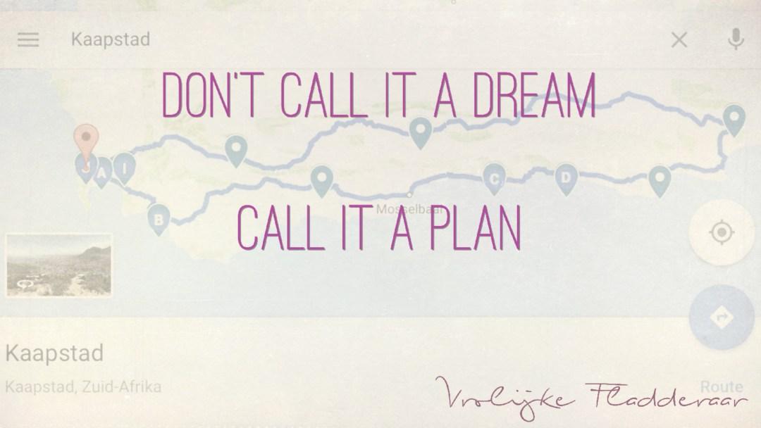 """Weer een week… #1: """"Don't call it a dream. Call it a plan"""""""