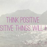 Quote: Think Positive, and Positive Things Will Happen