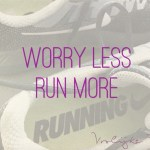 "Quote ""Worry less, run more"""