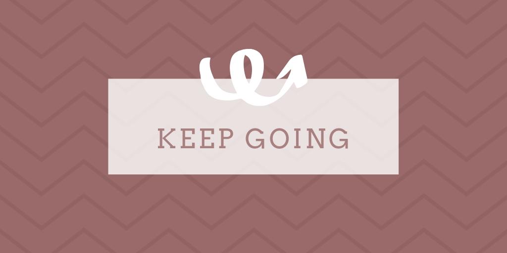 Motivatie quote: Keep going - inspirerende spreuk