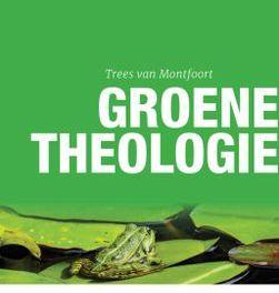 Groene Theologie – Trees van Montfoort
