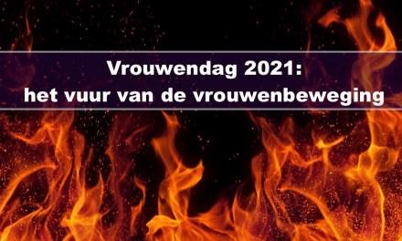 Vrouwendag 2021: 'het vuur van de vrouwenbeweging'