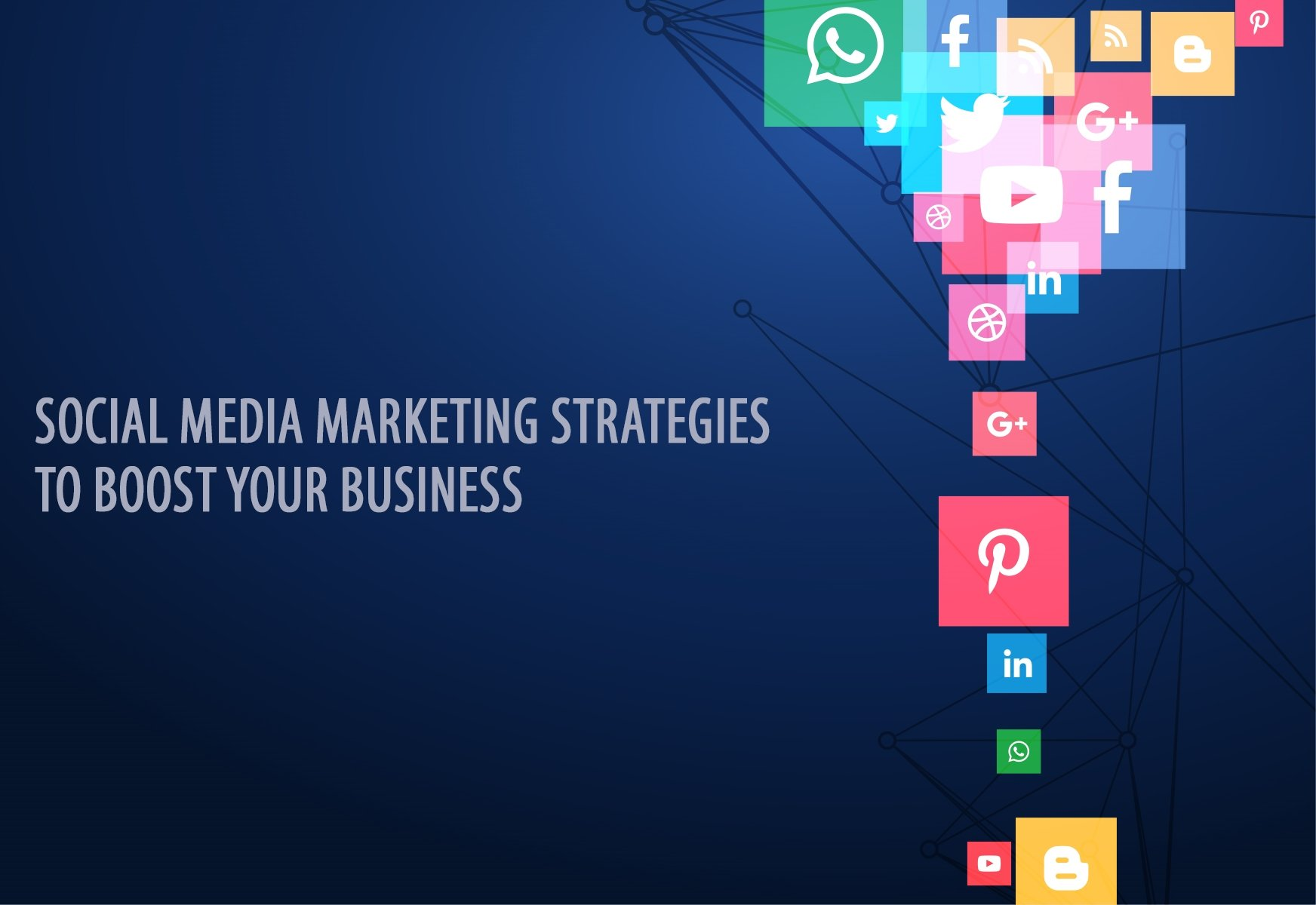 Social Media Marketing Strategies To Boost Your Business