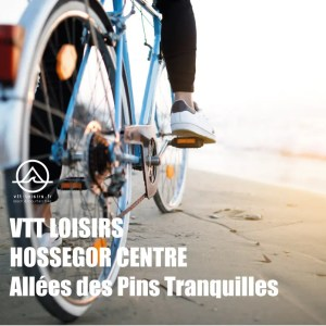 LOCATION DE VELO HOSSEGOR CENTRE