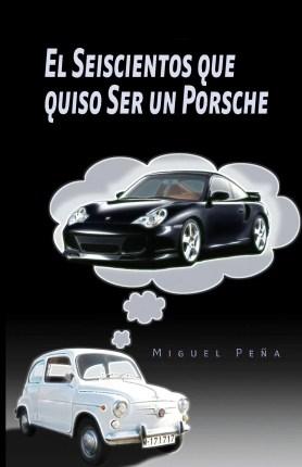 El Seiscientos que quiso Ser un Porsche - www.vueloalalibertad.com