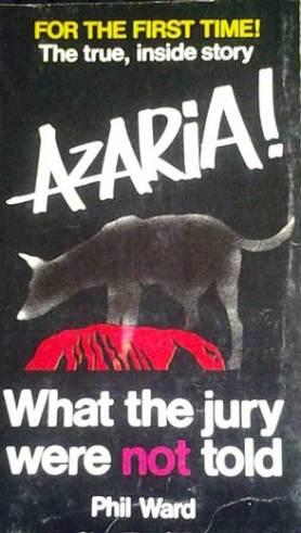 Azaria! What the jury were not told -- Phil Ward