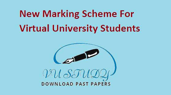 """New Marking Scheme For Virtual University Students """