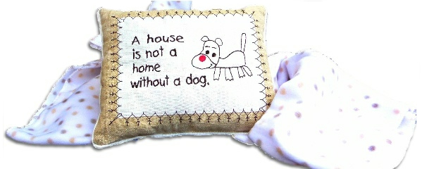 pillow with a house is not a home without a dog
