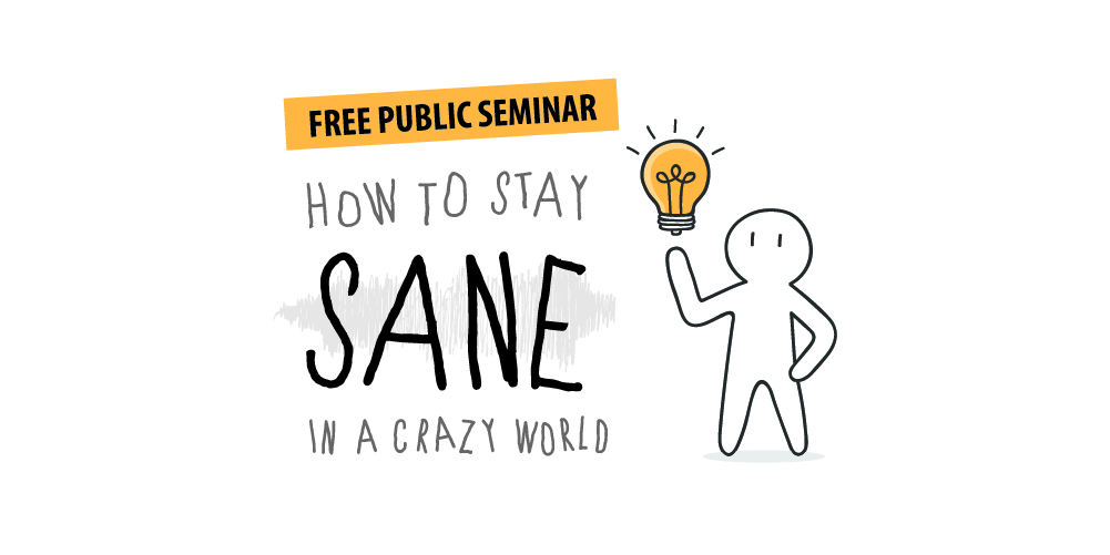 Free event how to stay sane in a crazy world
