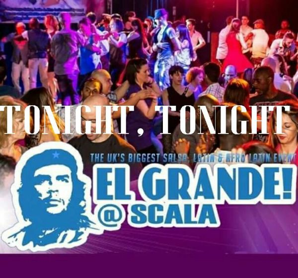 Looking forward to Salsa dancing at El Grande tonight at Scala from 21:00 to 05:00 4 rooms for salsa, cuban, bachata & kizomba - usually attended by at least 1000 dancers!
