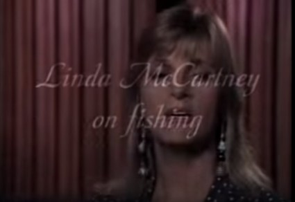 "Linda McCartney on fishing: ""No - it hurts you know!"""