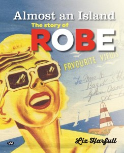 Almost an Island: The story of Robe