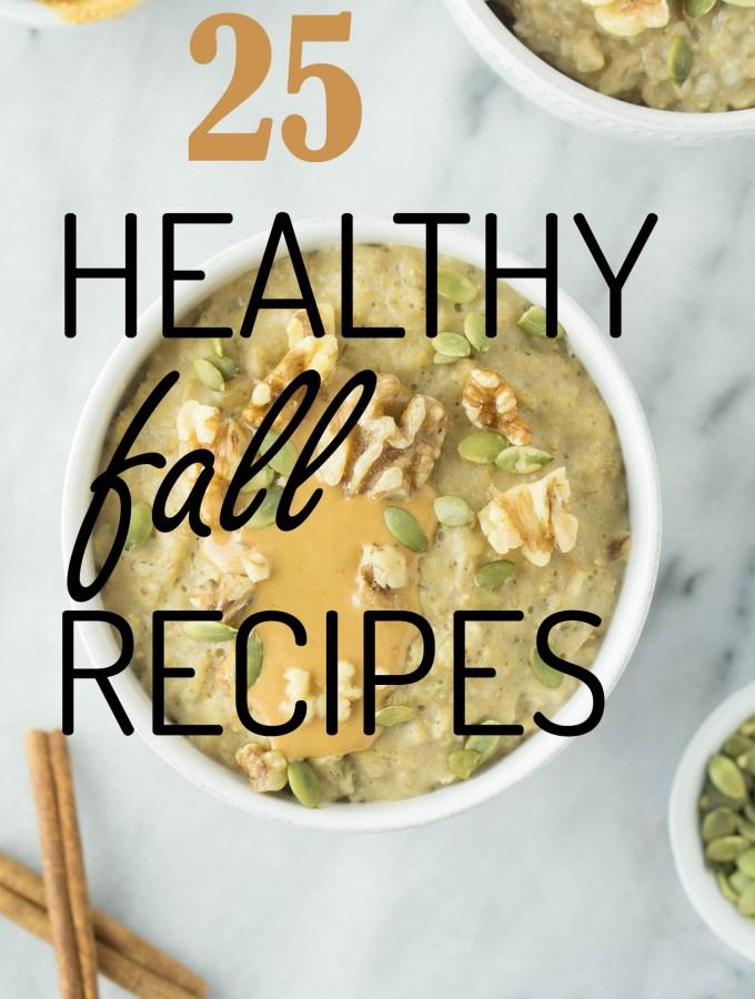 25 Healthy Fall Recipes