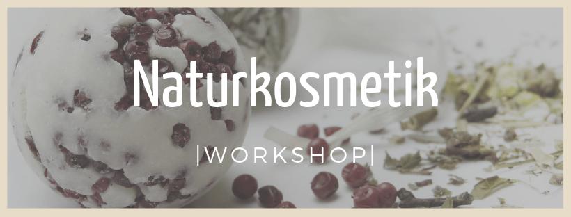 Naturkosemtik - Workshop