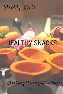 Weekly Lists #36: Healthy Snacks