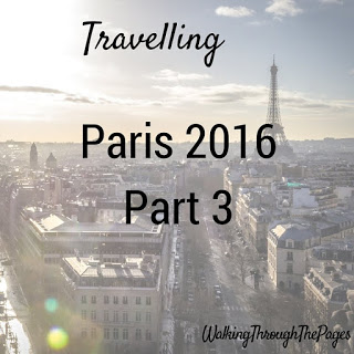 Once Upon A Time I Went To Paris: Part 3