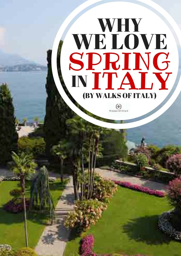 Spring in Italy is one of our favorite times. Here's what we love about it.