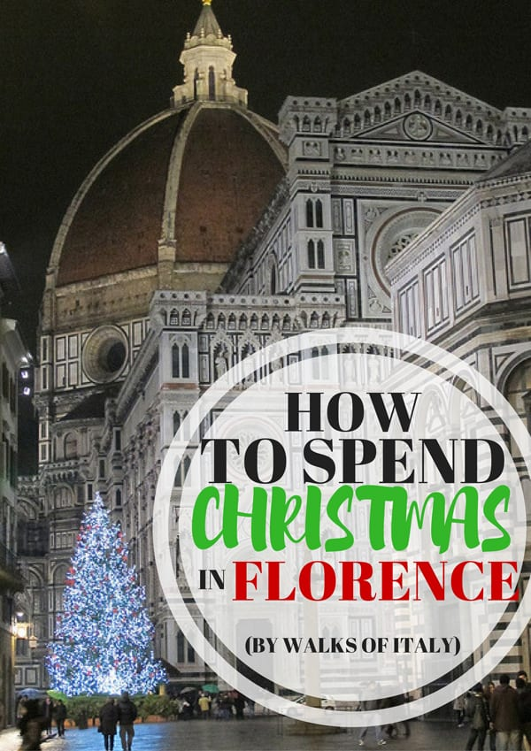 Italian Florence: Christmas In Florence: Top Tips