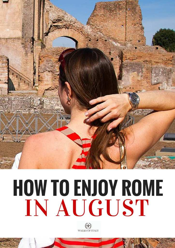 dressing for heat (and cold churches) is one of the keys to enjoying Rome in August. Find our other top tips on Walks of Italy.