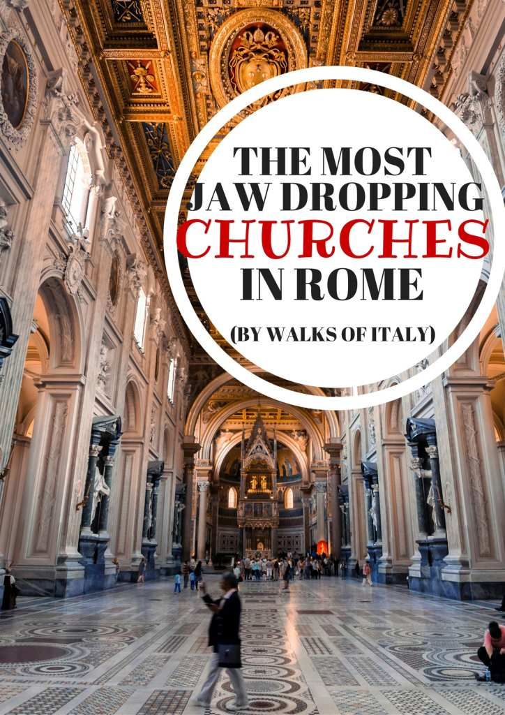 The 10 Churches In Rome You Have To Visit | Blog | Walks of