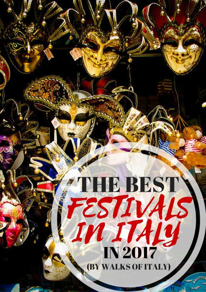 The Best Italian Festivals Of 2017 Blog Walks Of Italy