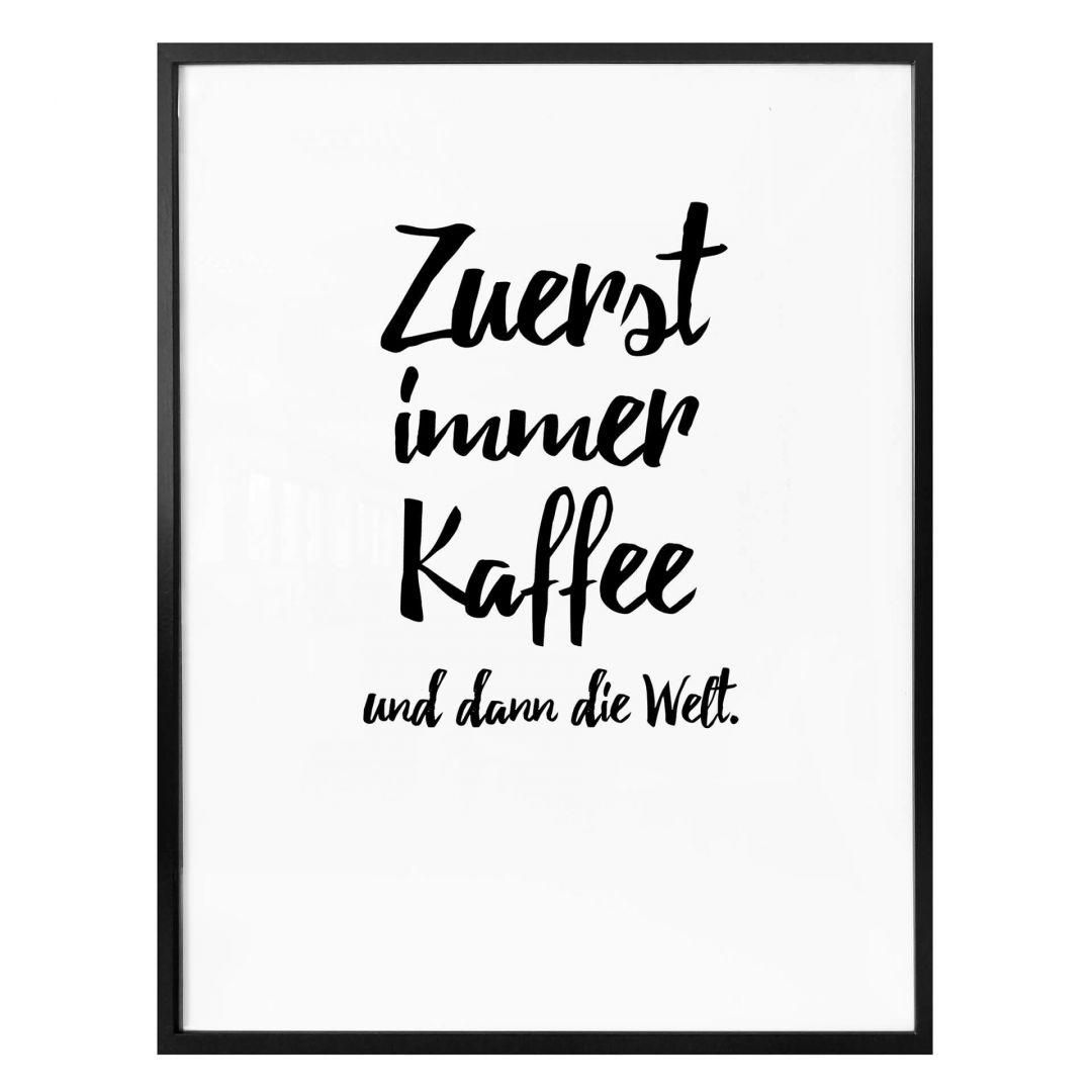 Poster Zuerst Immer Kaffee Und Dann Welt