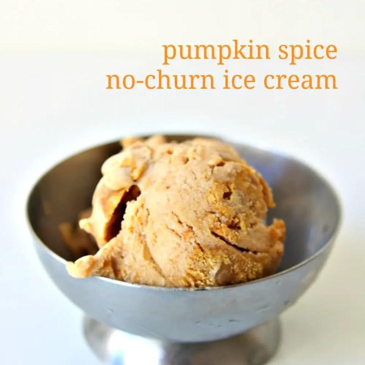 {No-Churn} Pumpkin Spice Ice Cream