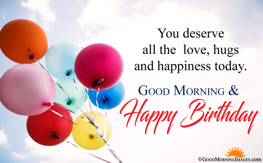 Good Morning And Happy Birthday Message With Full Hd Happy Birthday Good Morning 898x557 Download Hd Wallpaper Wallpapertip